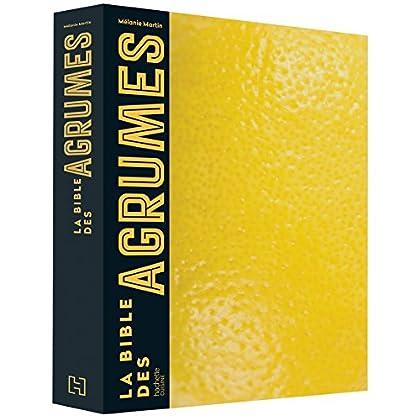 La bible des agrumes: Acidulé