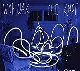 Songtexte von Wye Oak - The Knot