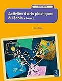 Activités d'arts plastiques à l'école - Tome 2 (2)...