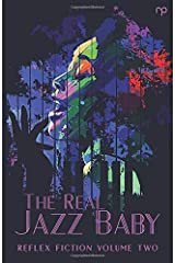 The Real Jazz Baby: Reflex Fiction Volume Two Paperback