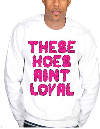 Ulterior Clothing These Hoes Aint Loyal Sweatshirt