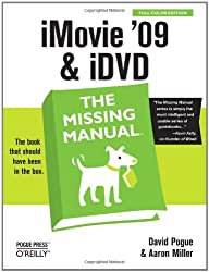 iMovie '09 & iDVD: The Missing Manual (Missing Manuals) by David Pogue (2009-05-01)