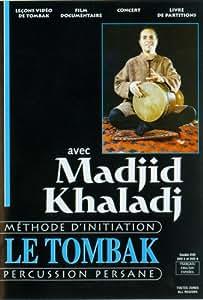 Le Tombak (Zarb) avec Madjid Khaladj [Interactive DVD]