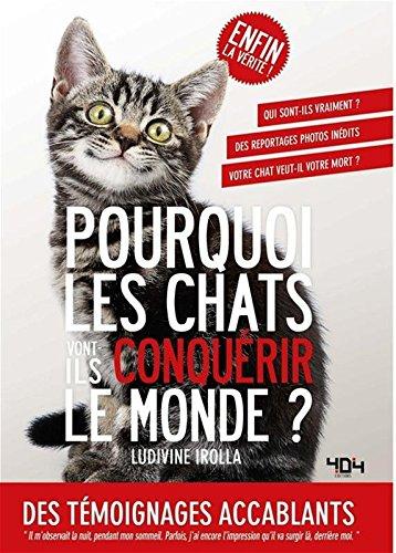 Pourquoi les chats vont-ils conquerir le monde ?