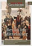 Berliner Geschichte - Zeitschrift für Geschichte und Kultur: Berlin im Mittelalter