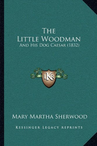 The Little Woodman: And His Dog Caesar (1832)
