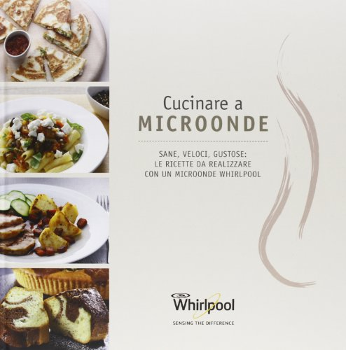 Whirlpool Cucinare a Microonde, ricettario