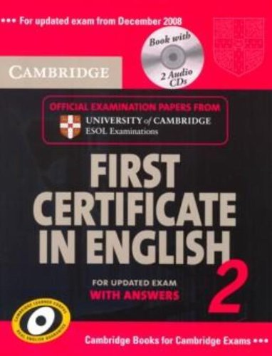 Cambridge first certificate in english. For updated exam. Self-study pack. Per le Scuole superiori: Cambridge First Certificate in English 2 for ... ESOL Examinations (FCE Practice Tests)