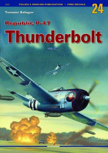 Republic P-47 Thunderbolt Vol. III (Monographs) por Tomasz Szlagor