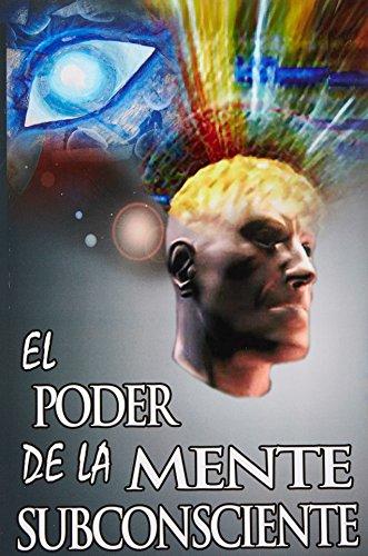 El Poder De La Mente Subconsciente ( The Power of the Subconscious Mind ) por Joseph Murphy
