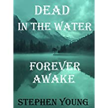 DEAD IN THE WATER; FOREVER AWAKE. Investigating the Smiley Face Killers.: The Unexplained Disappearances, Hundreds of Missing Men, the Unexplained Mysteries ... Missing Men: True stories. (English Edition)