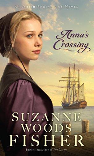 Anna S Crossing An Amish Beginnings Novel