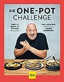 Die One-Pot-Challenge: Topf vs. Pfanne vs. Blech: Wer gewinnt? Das Kochtrio – moderiert von Jumbo Schreiner (GU Themenkochbuch)