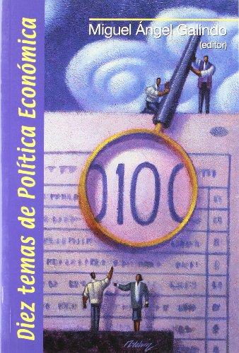 Diez temas de política económica (10 temas) por Miguel Ángel Galindo Martín