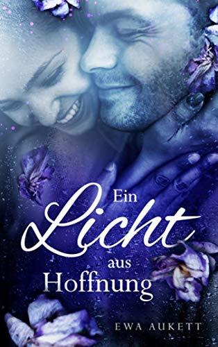 Ein Licht aus Hoffnung: Liebesroman (Küss mich, Liebling. 3)