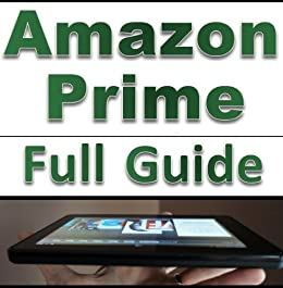 Amazon Prime: Learn Everything About Amazon Prime, A Complete ...