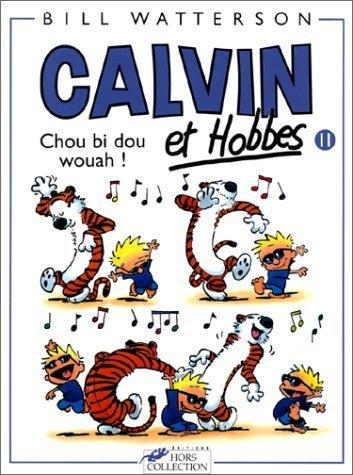 Calvin et Hobbes, Tome 11 : Chou bi dou wouah! by Bill Watterson (1996) Paperback
