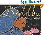 Becoming Buddha: The Story of Siddhartha
