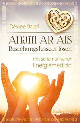 anam-ar-ais-beziehungsfesseln-lsen-mit-schamanischer-energiemedizin
