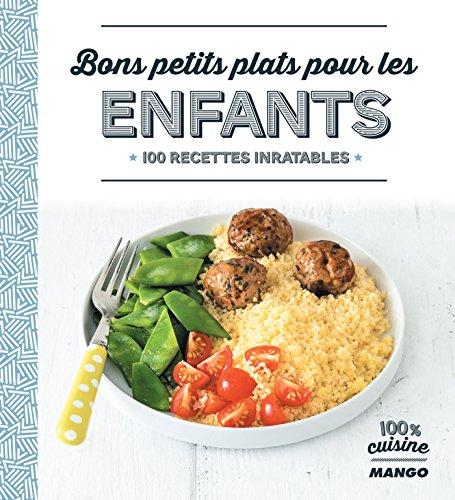 Bons petits plats pour les enfants (100 % cuisine) par Jean Etienne