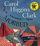Clark, Carol Higgins [ Mobbed: A Regan Reilly Mystery ] [ MOBBED: A REGAN REILLY MYSTERY ] Apr - 2013 { Compact Disc }