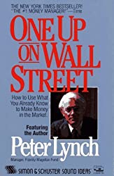 One Up On Wall Street: How To Use What You Already Know To Make Money In The Market by Peter Lynch (1989-10-01)