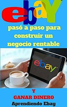 Descarga gratuita EBay pasó a paso para construir un negocio rentable: y ganar dinero Epub