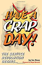 Have a Crap Day: The Service Revolution Begins