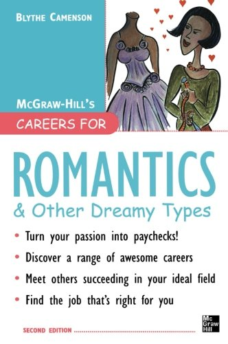 Careers for Romantics & Other Dreamy Types, Second Ed. (Careers for You Series)