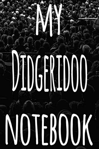 My Didgeridoo Notebook: The perfect gift for the musician in your life - 119 page lined journal!