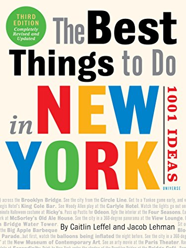 The Best Things to Do in New York: 1001 Ideas, The: 3rd Edition por Caitlin Leffel