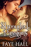 Front cover for the book Shrouded Passions by Faye Hall