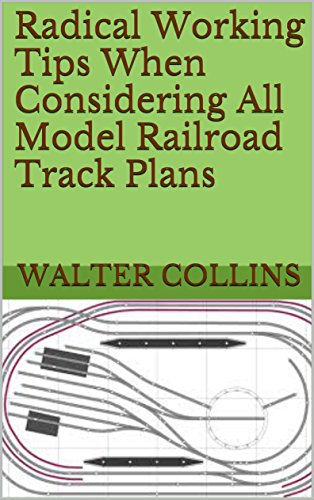 radical-working-tips-when-considering-all-model-railroad-track-plans