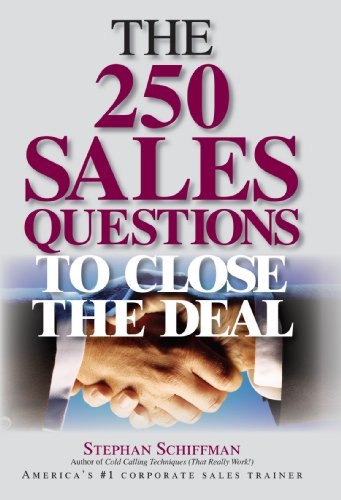 The 250 Sales Questions to Close the Deal: 6