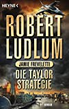 Die Taylor-Strategie: Roman (COVERT ONE, Band 11) - Robert Ludlum