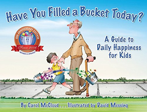 [(Have You Filled A Bucket Today? : A Guide to Daily Happiness for Kids: 10th Anniversary Edition)] [Author: Carol McCloud, David Messing] published on (October, 2015)