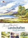 Landschaften: Die große Aquarellschule - Terry Harrison