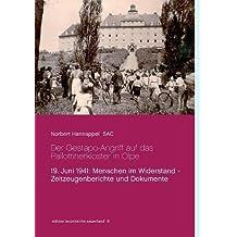 Der Gestapo-Angriff auf das Pallottinerkloster in Olpe: 19. Juni 1941: Menschen im Widerstand - Zeitzeugenberichte und Dokumente (edition leutekirche sauerland)