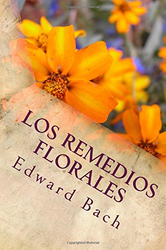 Los Remedios Florales por Edward Bach