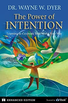 The Power of Intention: Learning to Co-create Your World Your Way par [Dyer, Dr. Wayne W.]