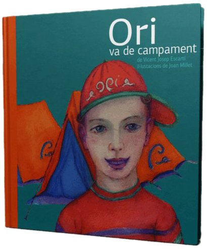 Ori va de campament (El llibres d'Ori) por Vicent J. Escartí Soriano