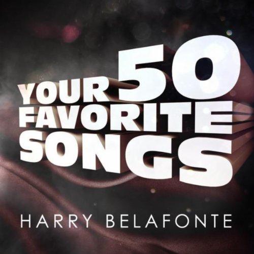 Harry Belafonte - Your 50 Favorite Songs