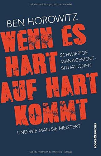 Buchseite und Rezensionen zu 'Wenn es hart auf hart kommt: Schwierige Management-Situationen und wie man sie meistert' von Ben Horowitz