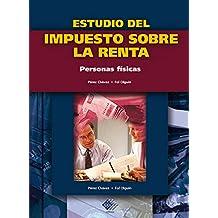 Estudio del impuesto sobre la renta. Personas físicas 2017 (Spanish Edition)