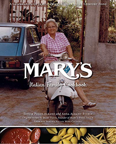 Preisvergleich Produktbild Mary's Italian Family Cookbook: A Celebration of Family,  Friends & Italian Comfort Food