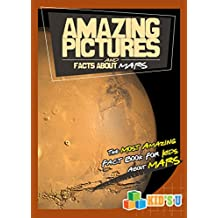 Amazing Pictures and Facts About Mars: The Most Amazing Fact Book for Kids About Mars (English Edition)