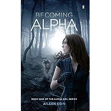 Becoming Alpha (Alpha Girl Book 1) (English Edition)