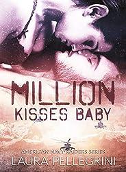 Million Kisses Baby