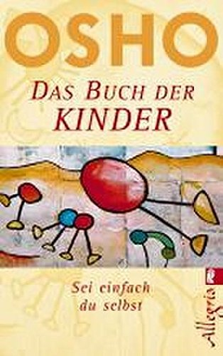 Das Buch der Kinder: Sei einfach Du selbst