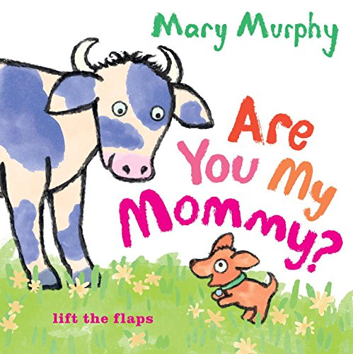 Are You My Mommy?